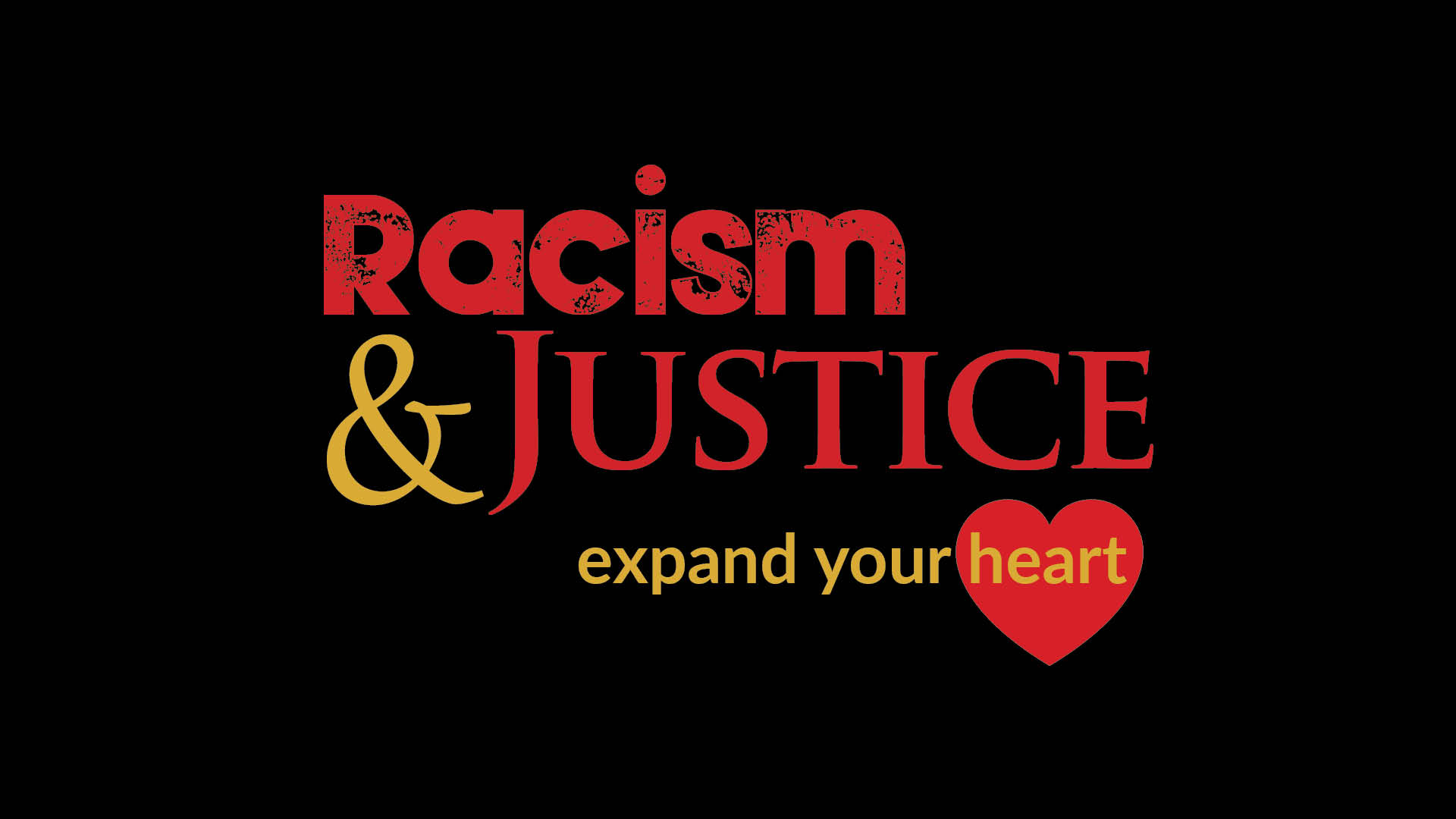 Racism & Justice: Expand Your Heart